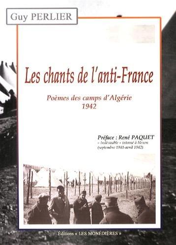 Les chants de l'anti-France : Poèmes des camps d'Algérie (1942)