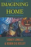 Imagining Home: Class, Culture and Nationalism in the African Diaspora (Haymarket Series) (0860915859) by Sidney Lemelle