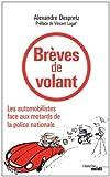 echange, troc Alexandre Despretz - Brèves de volant : Les automobilistes face aux motards de la police nationale