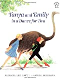 img - for Tanya and Emily in a Dance for Two by Gauch, Patricia Lee (1998) Paperback book / textbook / text book