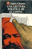 """Una Lectura Politica de """"El Capital"""" (Coleccion Popular) (Spanish Edition) (9681618653) by Cleaver, Harry"""