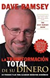 La transformación total de su dinero (Spanish Edition) (0881137723) by Ramsey, Dave