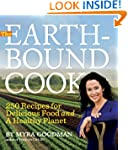 The Earthbound Cook: 250 Recipes for...