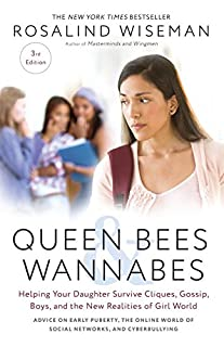 Book Cover: Queen bees and wannabes : helping your daughter survive cliques, gossip, boys, and the new realities of girl world