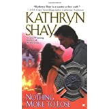 Nothing More to Lose (Berkley Sensation) ~ Kathryn Shay