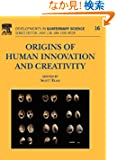 Origins of Human Innovation and Creativity, Volume 16 (Developments in Quaternary Science)