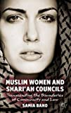 img - for Muslim Women and Shari'ah Councils: Transcending the Boundaries of Community and Law book / textbook / text book
