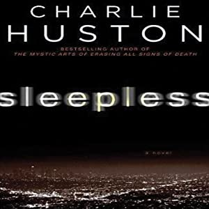 Sleepless: A Novel | [Charlie Huston]