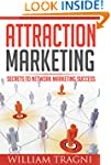 Attraction Marketing: Secrets To Netw...