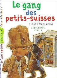 Gang des petits-suisses (le)