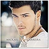 MICKAEL CARREIRA-VIVER A VIDA