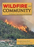 Wildfire and Community: Facilitating Preparedness and Resilience (0398088438) by Douglas