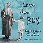 Love from Boy: Roald Dahl's Letters t...