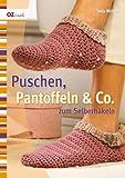 Puschen, Pantoffeln & Co. zum Selberh�keln