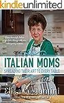 Italian Moms - Spreading their Art to...