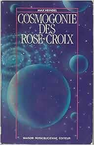 Des rose cosmogonie heindel croix max pdf