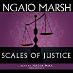 Scales of Justice (       UNABRIDGED) by Ngaio Marsh Narrated by Nadia May