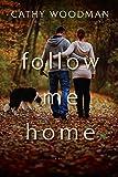 img - for Follow Me Home: A Novel book / textbook / text book