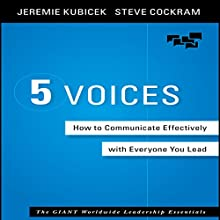 5 Voices: How to Communicate Effectively with Everyone You Lead | Livre audio Auteur(s) : Jeremie Kubicek, Steve Cockram Narrateur(s) : Tim Andres Pabon
