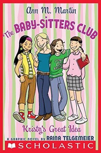 Ann M. Martin, Raina Telgemeier  Ann M Martin - The Baby-Sitters Club Graphix #1: Kristy's Great Idea