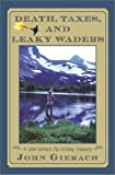 Acquista Death, Taxes, and Leaky Waders: A John Gierach Fly-Fishing Treasury [Edizione Kindle]