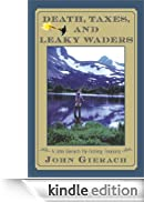 Death, Taxes, and Leaky Waders: A John Gierach Fly-Fishing Treasury [Edizione Kindle]