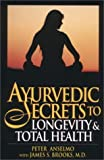 img - for Ayurvedic Secrets to Longevity & Total Health by Peter Anselmo (1996-04-03) book / textbook / text book