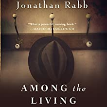 Among the Living Audiobook by Jonathan Rabb Narrated by Kevin Pariseau