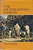 The Southeastern Indians (0870491873) by Charles M. Hudson