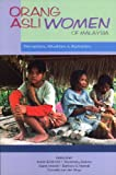 img - for Orang Asli Women of Malaysia: Perceptions, Situations & Aspirations book / textbook / text book