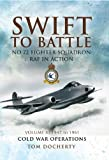Tom Docherty Swift to Battle: 72 Fighter Squadron RAF in Action: 1947 to 1961 v. 3