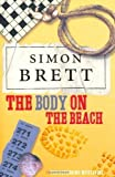 Simon Brett The Body on the Beach: The Fethering Mysteries by Brett, Simon [01 June 2007]