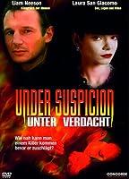 Under Suspicion - Unter Verdacht