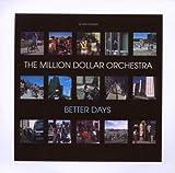 echange, troc Al Kent & The Million Dollar Orchestra - Better Days