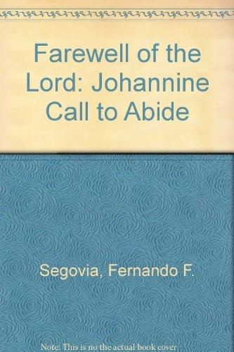 The Farewell of the Word: The Johannine Call to Abide by Fernando F. Segovia (1992-02-02)
