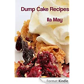 Dump Cake Book: Dump Cakes (English Edition)