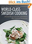 World-Class Swedish Cooking: Artisana...