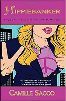 Hippiebanker: Bringing Peace, Love And Spirituality To The Workplace