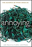 img - for Joe Palca: Annoying : The Science of What Bugs Us (Hardcover); 2011 Edition book / textbook / text book