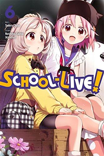 School-Live!, Vol. 6 [Kaihou (Nitroplus), Norimitsu] (Tapa Blanda)