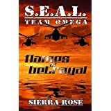 S.E.A.L. Team Omega Flames of Betrayal ~ Sierra Rose