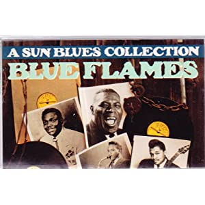 Blue Flames: A Sun Blues Collection