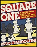 Square one: A chess drill book for children and their parents (0671656899) by Pandolfini, Bruce