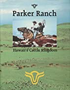 Parker Ranch: Hawaii's Cattle Kingdom…