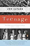 Teenage: The Prehistory of Youth Culture: 1875-1945 (0140254153) by Savage, Jon