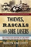 img - for Thieves, Rascals & Sore Losers: The Unsettling History of the Dirty Deals that Helped Settle Nebraska book / textbook / text book
