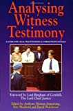 Analysing Witness Testimony: Psychological, Investigative and Evidential Perspectives: A Guide for Legal Practitioners and Other Professionals (Blackstone Press)