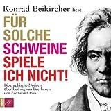 img - for F r solche Schweine spiele ich nicht!. Biographische Notizen  ber Ludwig van Beethoven book / textbook / text book