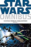 Star Wars Omnibus: X-Wing Rogue Squadron, Vol. 1 (1593075723) by Blackman, Haden