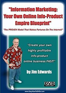 """""""Information Marketing: Your Own Online Info-Product Empire Blueprint... The PROVEN Model That Makes Fortunes On The Internet!"""""""